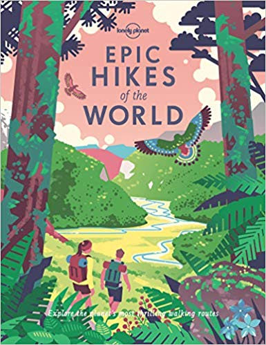 Lonely Planet's Epic Hikes of the World, by Lonely Planet — The Dyrt's Top Gifts Under $50